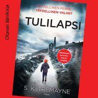 Tulilapsi - Äänikirja - S. K. Tremayne - Storytel
