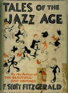 Cover of a 1922 edition of F. Scott Fitzgerald's book Tales of the Jazz Age, painted by John Held, Jr.  1 January 1922