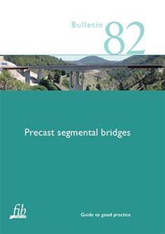fib Bulletins : Precast segmental bridges (PDF)