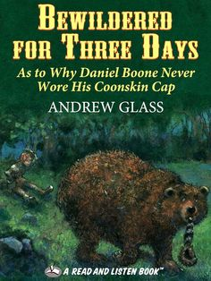 Bewildered for Three Days With the help of what he learned from a Native American boy and an accommodating mother raccoon, young Daniel Boone escapes danger when a bear steals his coonskin cap.