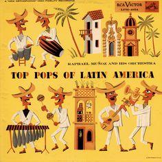 Raphael Munez-Top Pops of Latin America, label: RCA Victor LPM 1054 (1955)Design: Jim Flora.