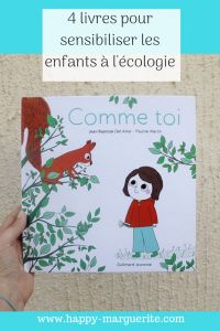 4 books to educate children about ecology - Happy Marguerite - Daniel Messer Peaceful Parenting, Kids And Parenting, Alternative Education, French Baby, Album Jeunesse, Attachment Parenting, Edd, Science And Nature, Dorm Decorations
