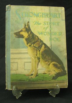Antique Book STRONGHEART STORY OF A WONDER DOG TRIMBLE 1926 RACINE WI Film Star