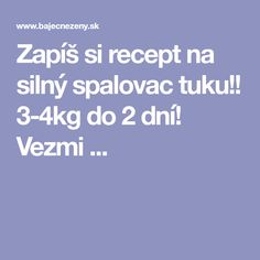 Zapíš si recept na silný spalovac tuku!! 3-4kg do 2 dní! Vezmi ... Alkaline Diet, Weight Loss Plans, Health And Beauty, Make It Simple, Detox, Lose Weight, Food And Drink, Health Fitness, How To Plan