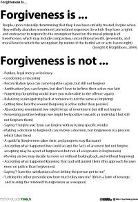 Psychology Tools have forgiveness worksheets that are useful in understanding the definition and power of forgiveness. Worksheets also offer the couple an opportunity to work together.