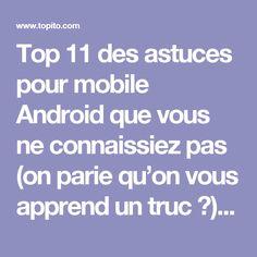 Top 11 des astuces pour mobile Android que vous ne connaissiez pas (on parie qu'on vous apprend un truc ?)   Topito