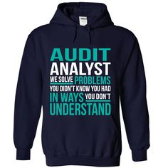 AUDIT ANALYST We Solve Problems You Didn't Know You Had T-Shirts, Hoodies. GET…