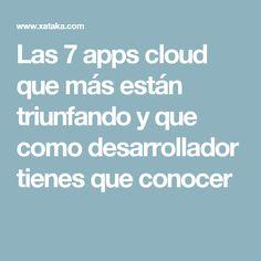 Las 7 apps cloud que más están triunfando y que como desarrollador tienes que conocer
