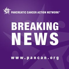 Breaking News:  Study shows Abraxane® extends survival for patients with advanced pancreatic cancer!  Click here to learn more: http://www.pancan.org/section_about/news_press_center/2012_press_releases/11_09_12_pr.php