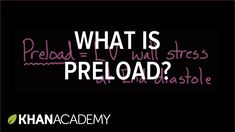 What is preload?   Circulatory system physiology   NCLEX-RN   Khan Academy