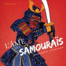 "L'âme des samouraïs : Recommended book for middle years, in French.  ""The samurai, who were originally warriors farmers ruled Japan for seven centuries until the imperial restoration in the nineteenth century..."""