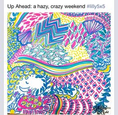 Up Ahead, a hazy, crazy weekend. Lilly Pulitzer
