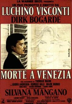 """""""Morte a Venezia"""" (Death in Venice)  is a 1971 film directed by Luchino Visconti and starring Dirk Bogarde and Björn Andrésen."""