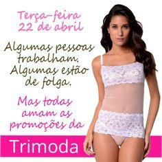Terça Feira que parece feriado,um bom motivo para visitar o Trimoda!!! www.trimoda.com.br