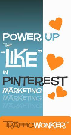 "Power Up the ""Like"" in Pinterest Marketing :: TrafficWonker.com :: The Auto-Pilot Pinterest Pin Scheduler #socialmediaautomation (Scheduled via TrafficWonker.com)"