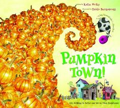 Pumpkin Town! Or, Nothing Is Better and Worse Than Pumpkins by Katie McKy,http://www.amazon.com/dp/0547181930/ref=cm_sw_r_pi_dp_HULtsb0K3YEA421G