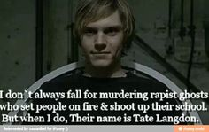 Tate- American horror story UGH GOD I LOVE TATE SO MUCH <3 id totally love to be a ghost with him in that house forever pls ;-;