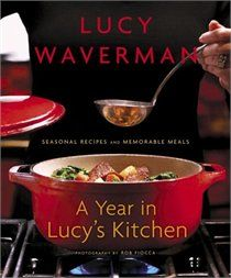 A Year in Lucy's Kitchen by the fab Lucy Waverman.
