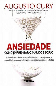 Ansiedade, de Augusto Cury, na loja Livros da Amazon.com.br