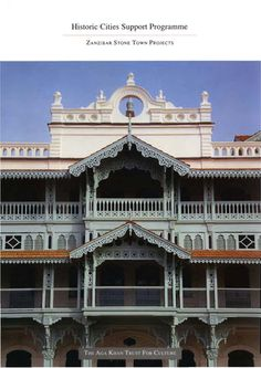 Aga Khan Trust for Culture. Aga Khan Historic Cities Programme: Zanzibar Stone Town Projects. Geneva: Aga Khan Trust for Culture, 1997. Following the restoration of Baltit Fort in Northern Pakistan, the Old Dispensary in Zanzibar is the second major historic building restored by the...