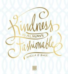 Kindness is Fashionable