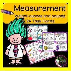 Measurement - Ounces and Pounds (24 Task cards)  This is a colorful set of 24 task cards where students estimate using ounces and pounds! This set is a wonderful addition to your lessons! Great way for students to practice correct unit of measure! I've included a recording sheet and answer key, too!
