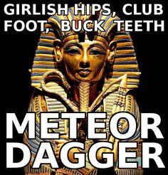 Tutankhamen Meme Meteor dagger!
