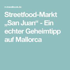 """Streetfood-Markt """"San Juan"""" - Ein echter Geheimtipp auf Mallorca"""
