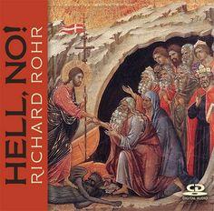 Hell, No!  by Fr. Richard Rohr