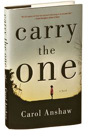 Books of The Times  One Death That Haunts Many Lives  'Carry the One,' a Novel by Carol Anshaw