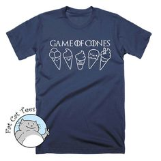 Game Of Cones T Shirt Funny Ice Cream T Shirt Tv by FatCatTees