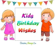 Our kids love their birthday cakes and blowing out those candles to make a wish, here are some beautiful messages you can send to them.