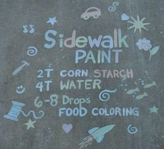 Recipe to Make Your Own Sidewalk Paint!