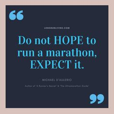 Marathon Quotes To Develop A Marathon Mindset - Long Run Living - Marathon Quotes To Develop A Marathon Mindset – Long Run Living Do not HOPE to run a marathon, EXPECT it Marathon Poster, Marathon Quotes, Marathon Tips, First Marathon, Marathon Tattoo, Marathon Logo, Boston Marathon, Marathon Training Plan Beginner, Disney Half Marathon