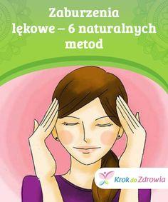 Zaburzenia lękowe - 6 naturalnych metod — Krok do Zdrowia Personal Trainer, Mental Health, Anxiety, Healthy, Stress, Health