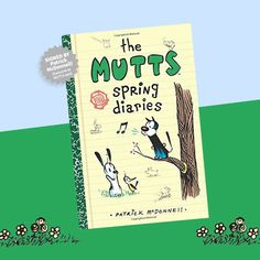 """Ready to shmell the flowers and wave goodbye to winter? """"The MUTTS Spring Diaries"""" has arrived! Get your signed copy at the MUTTS Shop!  #myMUTTSmerch #MUTTS #MUTTScomics #patrickmcdonnell https://video.buffer.com/v/5a85ef0af78c533f1b46e65c"""