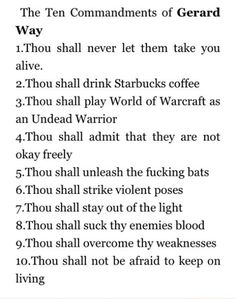 Gerard way 10 commandments (sorry for the language but it goes with the rest)
