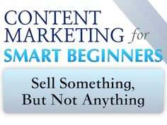 Content Marketing for Smart Beginners