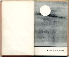 """bartleby-company: """" A Moon or a Button: A Collection of First Picture Ideas by Ruth Krauss and Remy Charlip, 1959 """" Web Design, Book Design, Graphic Design, Layout Design, Print Layout, Gig Poster, Poster Collage, John Waters, Visual Diary"""