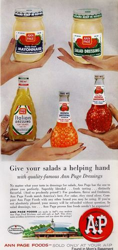 Ann Page salad dressing, 1961 Love the oil and vinegar type bottles! Retro Advertising, Retro Ads, Vintage Advertisements, Vintage Ads, 1950s Ads, Vintage Food, Vintage Shops, Types Of Salad, Italian Dressing