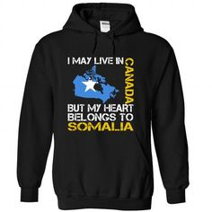 I May Live in Canada But My Heart Belongs To Somalia T-Shirts, Hoodies (39.99$ ==►► Shopping Here!)