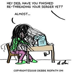 I teach serger lessons, and I hear this all the time! Always buy a serger in person, after you have been shown how it threads! My Sewing Room, Sewing Class, Sewing Art, Sewing Studio, Sewing Rooms, Love Sewing, Sewing Hacks, Sewing Tutorials, Sewing Tips