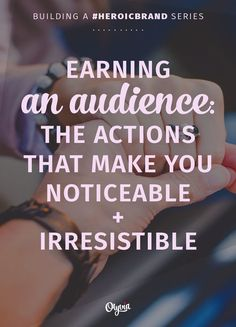 Earning An Audience: How To Be Irresistible + Grow Your Brand Online | Olyvia.co | Bloglovin'