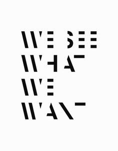 This is such an great example of minimalistic design that is very, very, inspirational. We see what we want, this typography makes you think! Words Quotes, Wise Words, Me Quotes, Sayings, Door Quotes, Swag Quotes, Daily Quotes, Typographie Logo, Inspiration Typographie