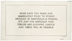 "I saw this piece from Jenny Holzer's ""The Living Series"" at the Tate Modern in London. It's always stuck with me ... I don't find it pessimistic but simply, profoundly accurate."