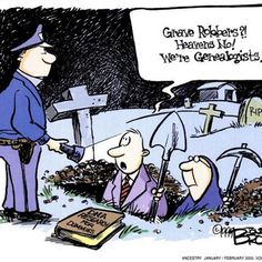 "Humor: ""Grave robbers?! Heavens no! We're genealogists."" #genealogy #humor"
