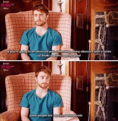 Daniel Radcliffe wise answer on being addicted to books/movies