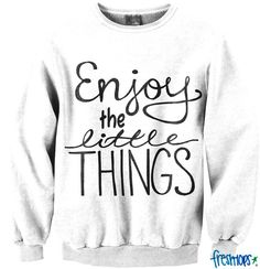 'Enjoy the little things' Crewneck from FRESH TOPS  fresh-tops.com