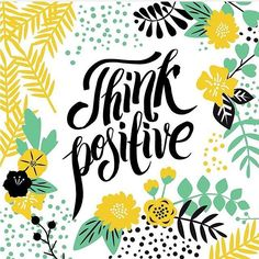 Think positive Hand drawn lettering and typography inspiration.