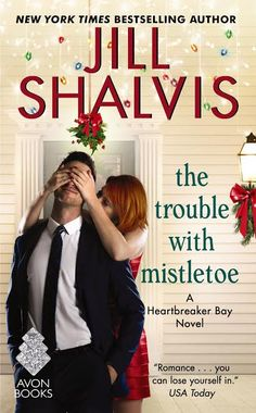 Teaser Blitz: The Trouble with Mistletoe by Jill Shalvis                                                                                                                                                                                 More